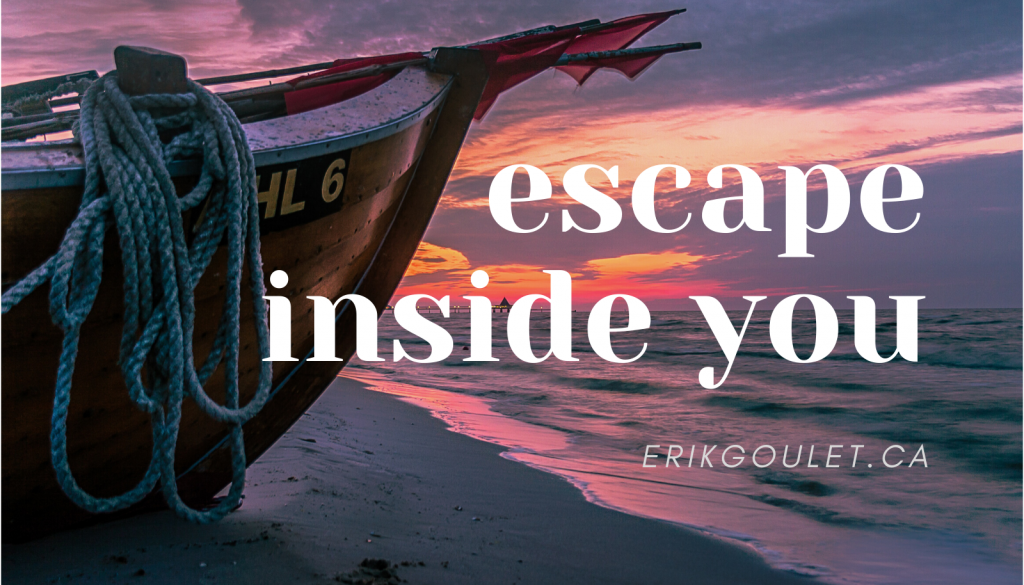 escape inside you
