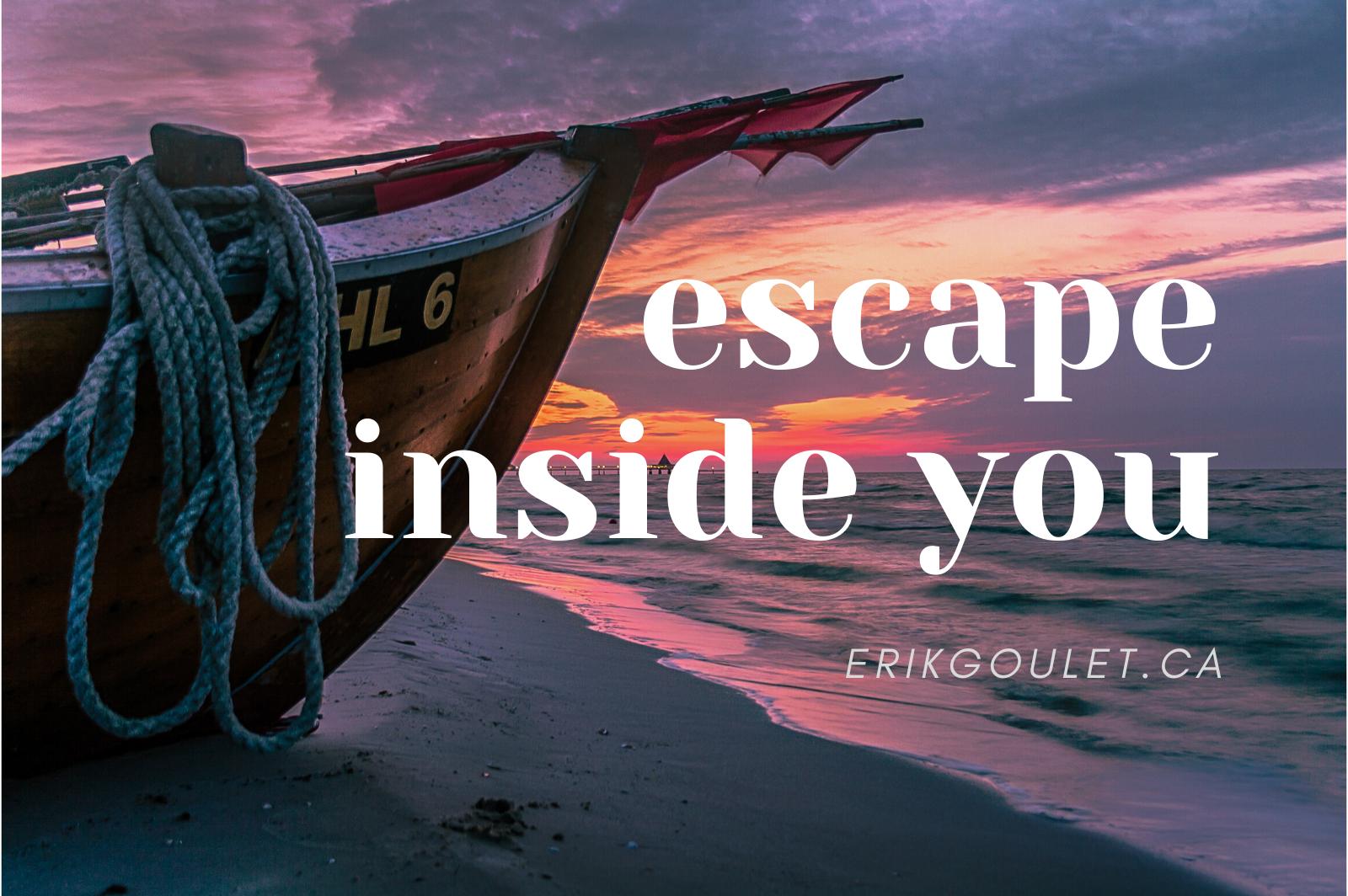 escape inside you