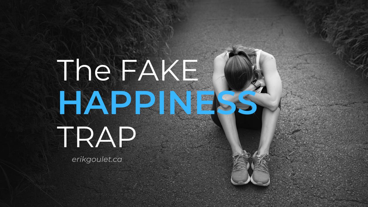 Fake Happiness Trap